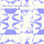 "Moon Types - Know The Reason EP 7"" (Jigsaw Records)"