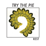 Try The Pie - Rest LP/CS/DD (HHBTM Records)