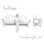 Halfsour - Tuesday Night Live CD/LP (Jigsaw Records)