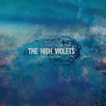 The High Violets - Heroes & Halos CD/LP (Saint Marie Records)