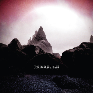 The Blessed Isles-Straining Hard Against the Strength of Night