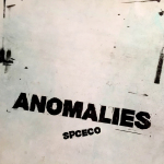 SPC ECO - Anomalies CD/LP  (Saint Marie Records)