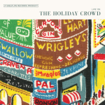 Holiday Crowd - Holiday Crowd LP (Shelflife Records)