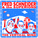 Fred Schneider & The Superions - The Vertical Mind LP (HHBTM Records)