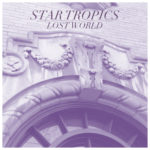 Star Tropics - Lost World LP (Shelflife Records)
