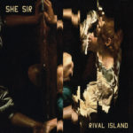 She Sir - Rival Island CD/LP (Shelflife Records)