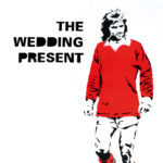 The Wedding Present - George Best 30 LP (HHBTM Records)