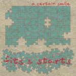 A Certain Smile - Fits & Starts LP  (no label)