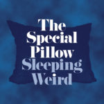 Special Pillow - Sleeping Weird CD/LP (Zofko Records)
