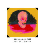 American Culture - For My Animals CD/LP/CS (HHBTM Records)